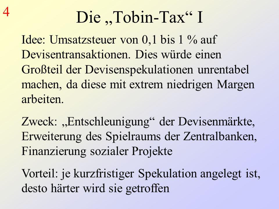 """Die """"Tobin-Tax I Idee: Umsatzsteuer von 0,1 bis 1 % auf Devisentransaktionen."""