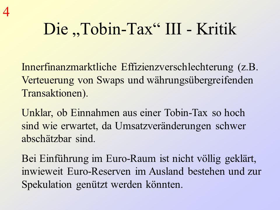 """Die """"Tobin-Tax III - Kritik Innerfinanzmarktliche Effizienzverschlechterung (z.B."""