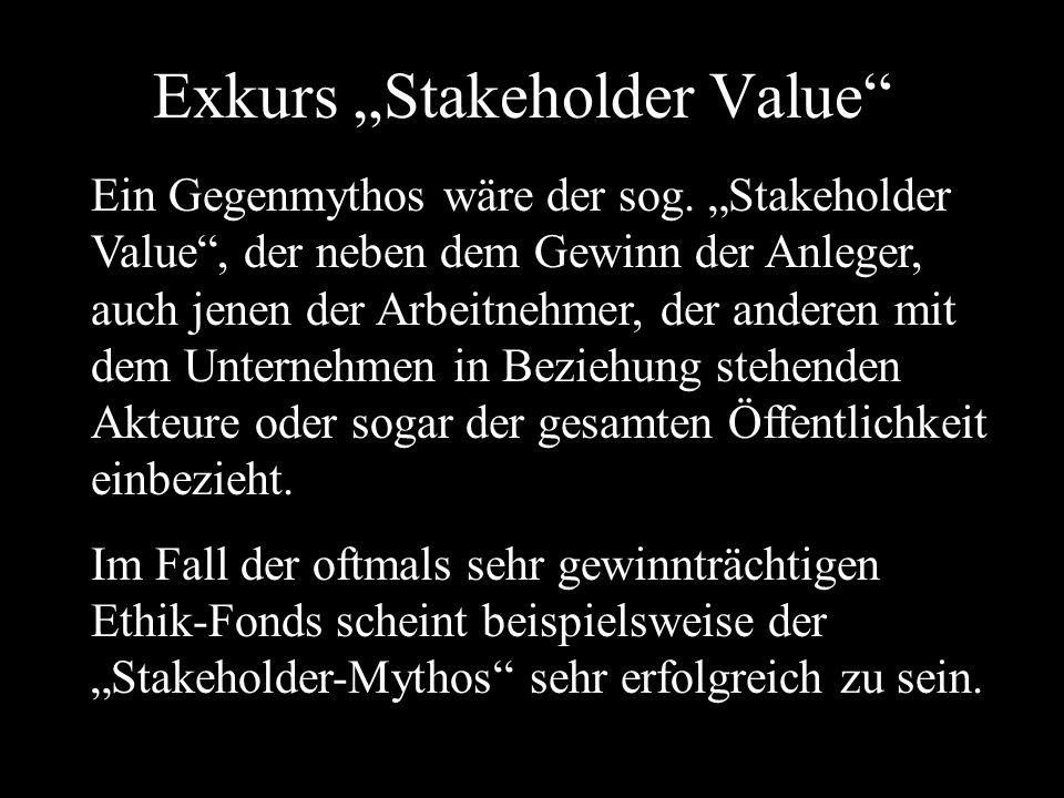 """Exkurs """"Stakeholder Value Ein Gegenmythos wäre der sog."""