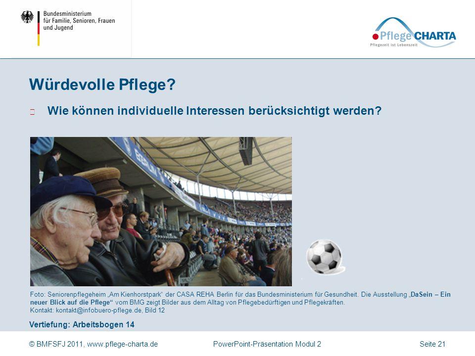 """© BMFSFJ 2011, www.pflege-charta.dePowerPoint-Präsentation Modul 2 Vertiefung: Arbeitsbogen 14 Foto: Seniorenpflegeheim """"Am Kienhorstpark"""" der CASA RE"""