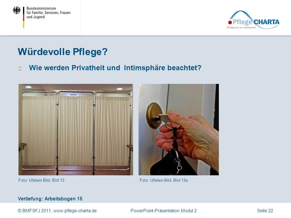 © BMFSFJ 2011, www.pflege-charta.dePowerPoint-Präsentation Modul 2 Vertiefung: Arbeitsbogen 15 Foto: Ullstein Bild, Bild 13aFoto: Ullstein Bild, Bild