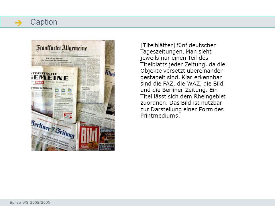 Caption  genau Seminar I-Prax: Inhaltserschließung visueller Medien, 5.10.2004 Spree WS 2005/2006 [Titelblätter] fünf deutscher Tageszeitungen.