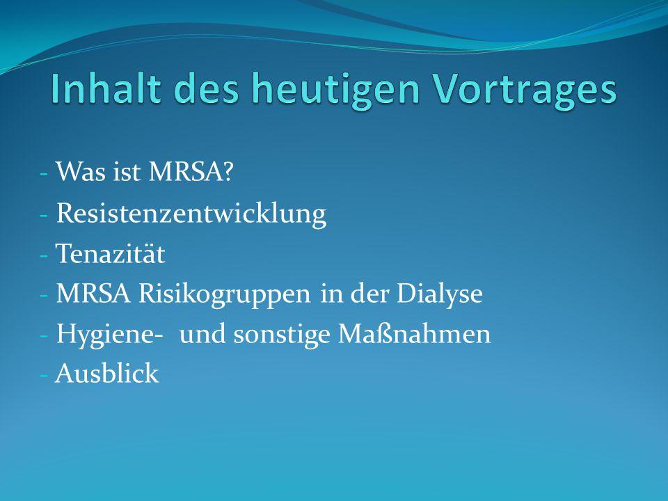 - M ethicillin - R esistenter - S taphylococcus - A ureus [i] [i] Bildquelle: http://img.webmd.com/dtmcms/live/webmd/consumer_assets /site_images/articles/health_tools/MRSA_Slideshow_slide_1.