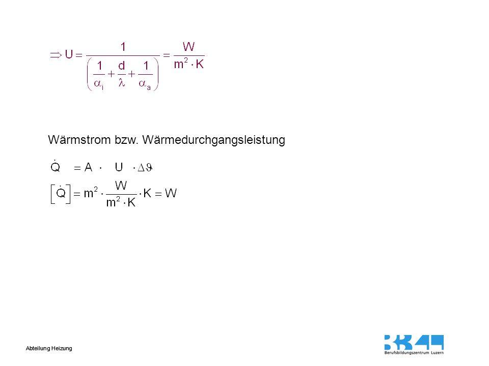 Abteilung Heizung Der Wärmedurchgangswiderstand setzt sich zusammen aus den Teilwiderständen R  i + R + R  i Wärmedurchgangswiderstand