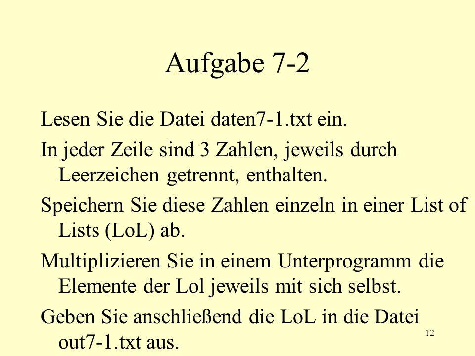 12 Aufgabe 7-2 Lesen Sie die Datei daten7-1.txt ein.
