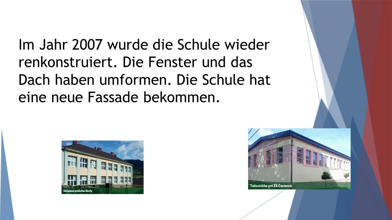 Im Jahr 2007 wurde die Schule wieder renkonstruiert.