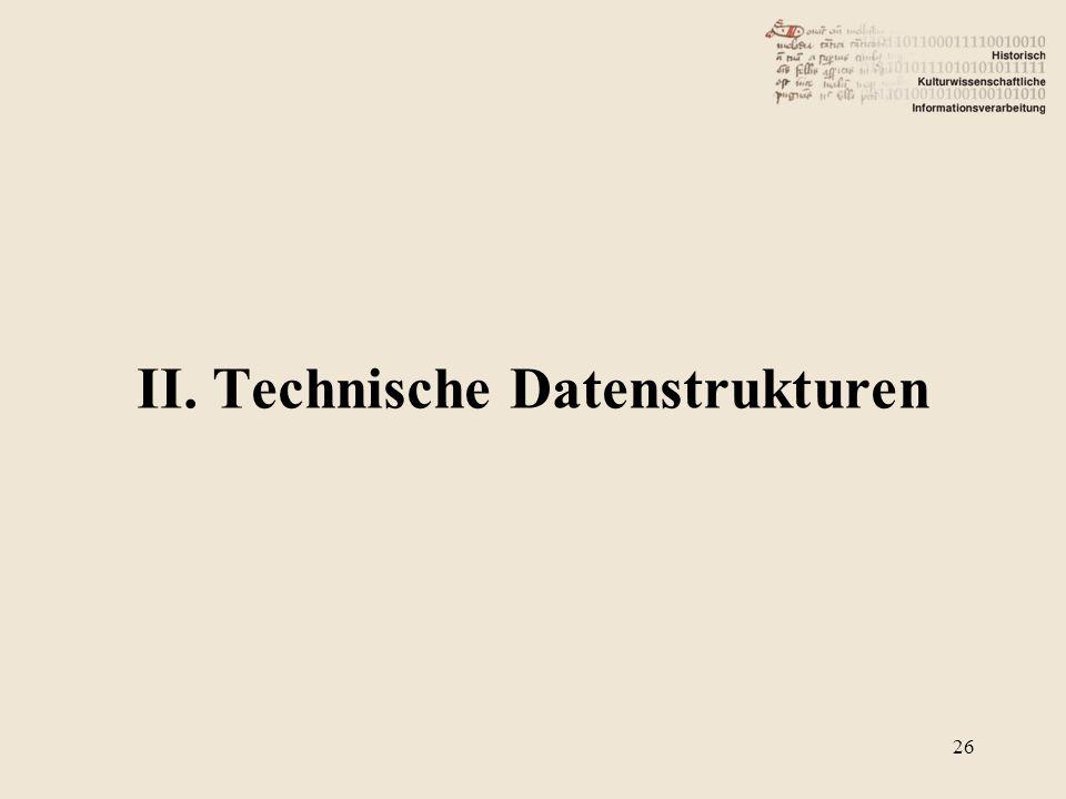 II. Technische Datenstrukturen 26