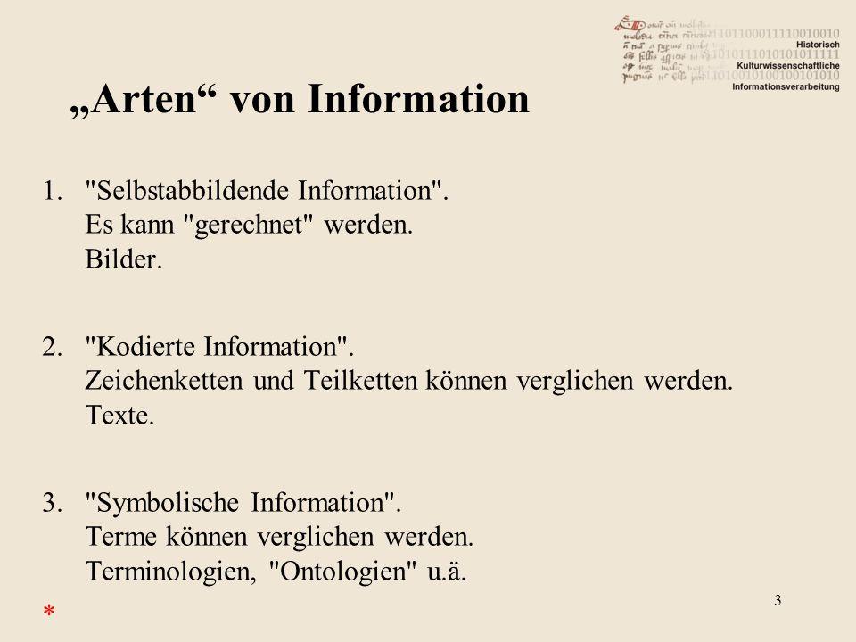 1. Selbstabbildende Information . Es kann gerechnet werden.