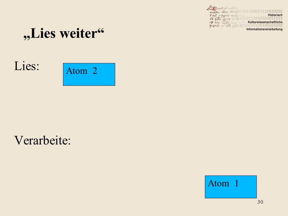 """Lies: Verarbeite: """"Lies weiter Atom 2 Atom 1 30"""