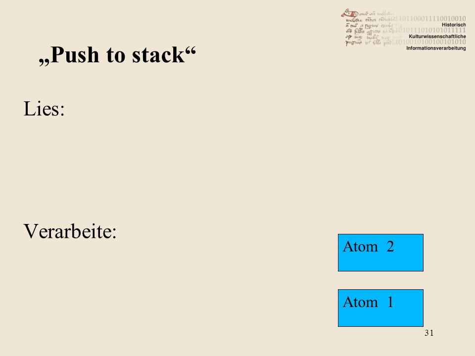 "Lies: Verarbeite: ""Push to stack Atom 2 Atom 1 31"