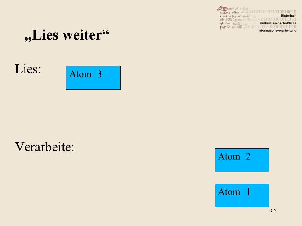"""Lies: Verarbeite: """"Lies weiter Atom 3 Atom 2 Atom 1 32"""
