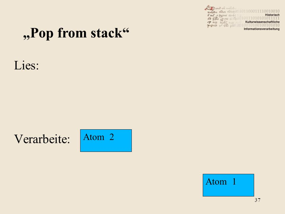 "Lies: Verarbeite: ""Pop from stack"" Atom 2 Atom 1 37"