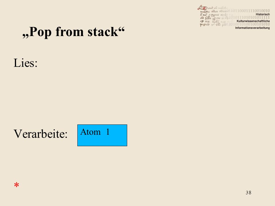 "Lies: Verarbeite: * ""Pop from stack"" Atom 1 38"