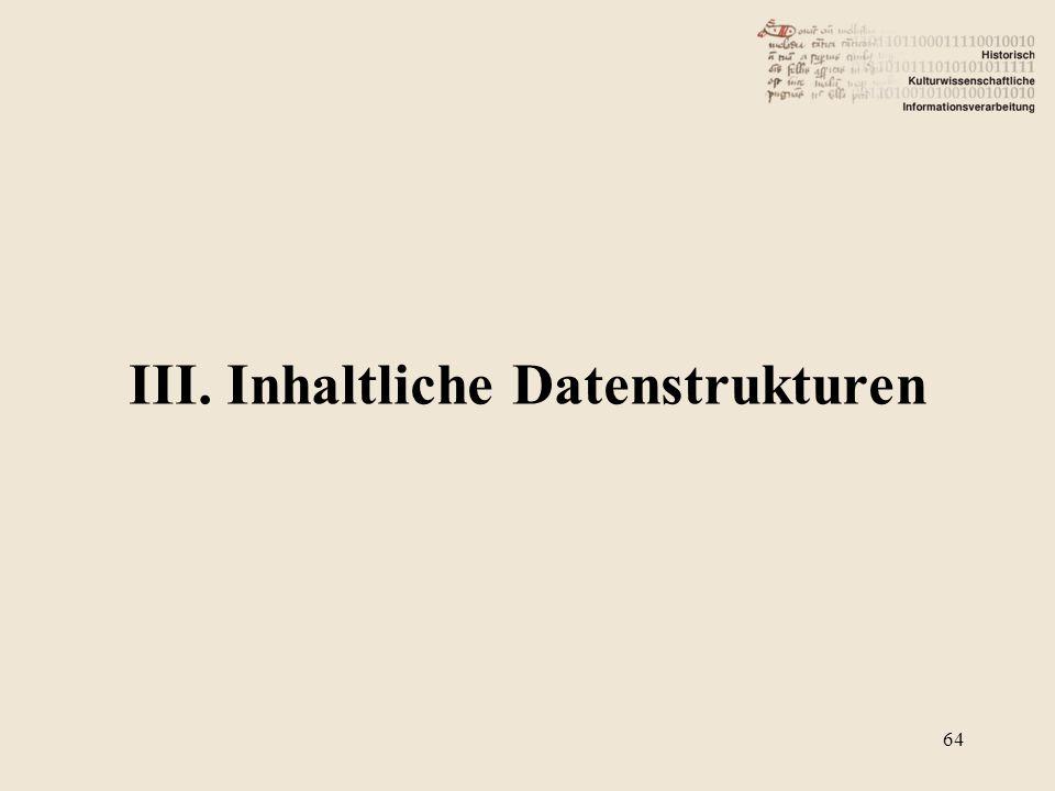 III. Inhaltliche Datenstrukturen 64