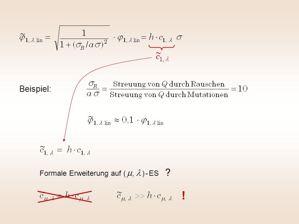 Beispiel: ! Formale Erweiterung auf ( ,  ) - ES ?,1 ~ c
