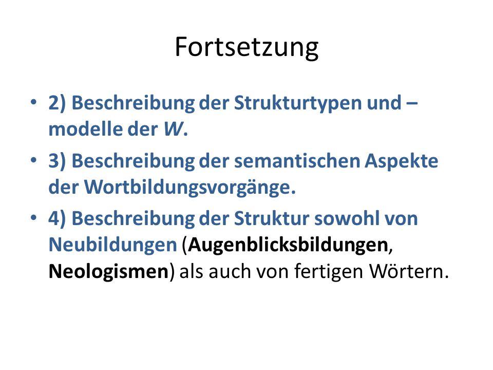 Wortbildungen Der größte Teil aller Wortbildungen lässt sich subsumieren unter: Derivation (Ableitung von neuen Wörtern durch wortartspezifische Suffixe: Les+er, Les+ung, les+bar); Präfixbildung (Anfügen eines nicht frei kommenden Präfixes an ein freies Morphem (un+lesbar, ver+lesen); – Man versteht die Derivation häufig als Oberbegriff für Präfix-und Suffixbildungen;