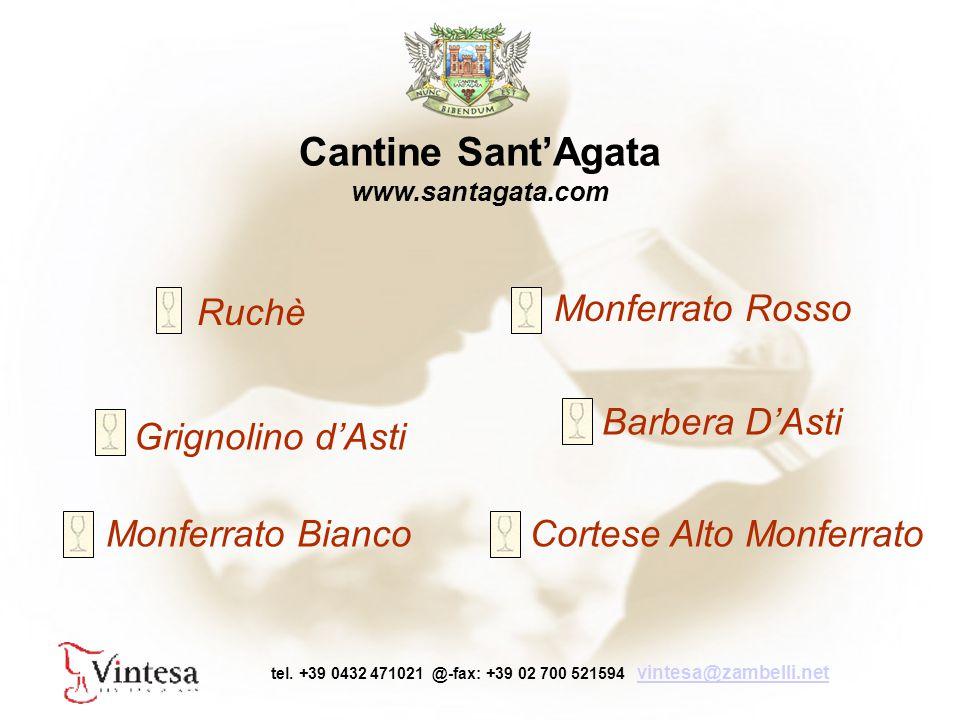 Cantine Sant'Agata www.santagata.com Ruchè Monferrato Rosso Grignolino d'Asti Cortese Alto MonferratoMonferrato Bianco Barbera D'Asti tel.