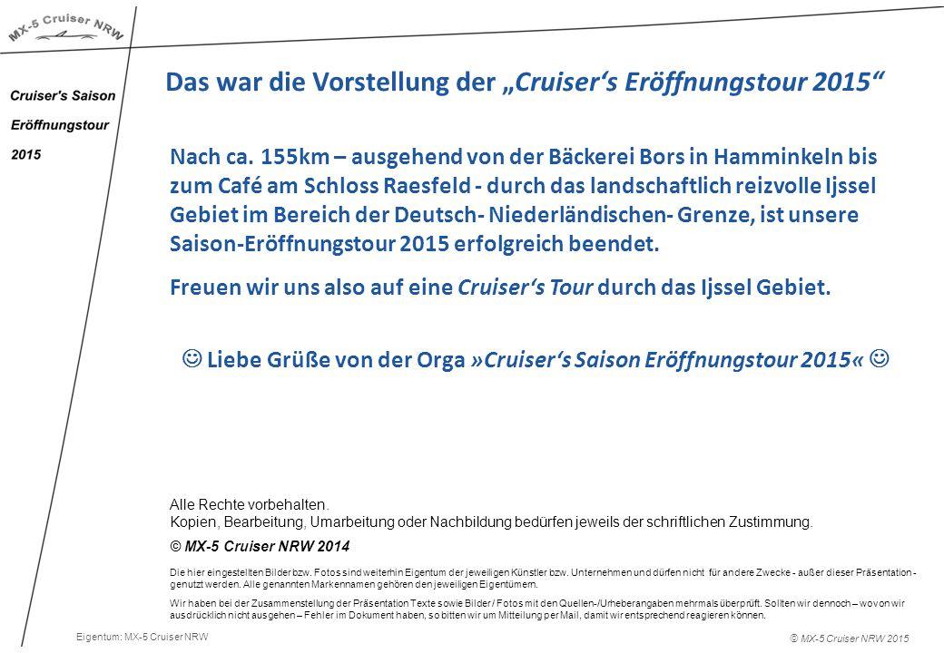 """© MX-5 Cruiser NRW 2015 Das war die Vorstellung der """"Cruiser's Eröffnungstour 2015 Nach ca."""