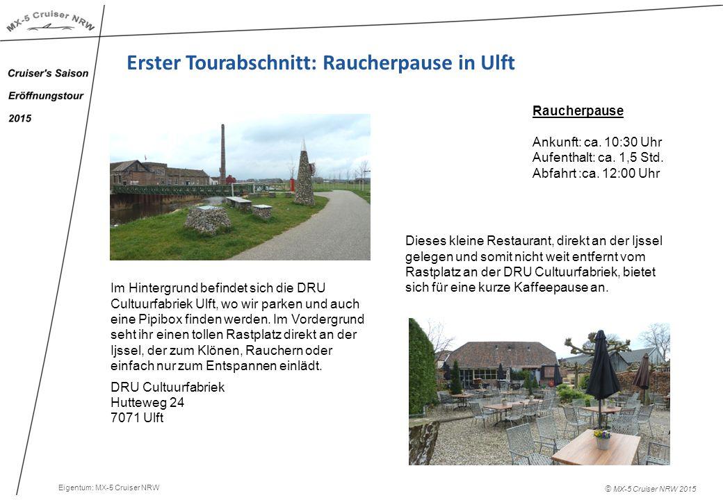 © MX-5 Cruiser NRW 2015 Erster Tourabschnitt: Raucherpause in Ulft Raucherpause Ankunft: ca.
