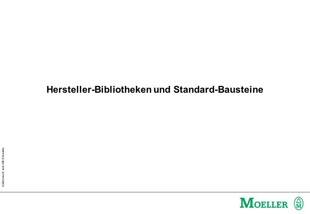 Schutzvermerk nach DIN 34 beachten Hersteller-Bibliotheken und Standard-Bausteine