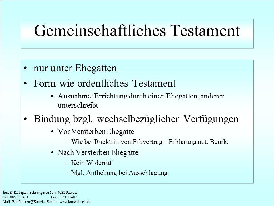 Eck & Kollegen, Schrottgasse 12, 94032 Passau Tel: 0851 33401 Fax: 0851 33402 Mail: Briefkasten@Kanzlei-Eck.de www.kanzlei-eck.de Gemeinschaftliches T
