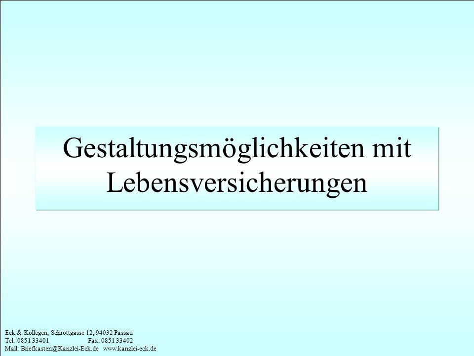 Eck & Kollegen, Schrottgasse 12, 94032 Passau Tel: 0851 33401 Fax: 0851 33402 Mail: Briefkasten@Kanzlei-Eck.de www.kanzlei-eck.de Gestaltungsmöglichke
