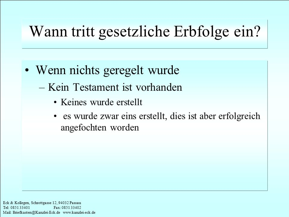 Eck & Kollegen, Schrottgasse 12, 94032 Passau Tel: 0851 33401 Fax: 0851 33402 Mail: Briefkasten@Kanzlei-Eck.de www.kanzlei-eck.de Wann tritt gesetzlic