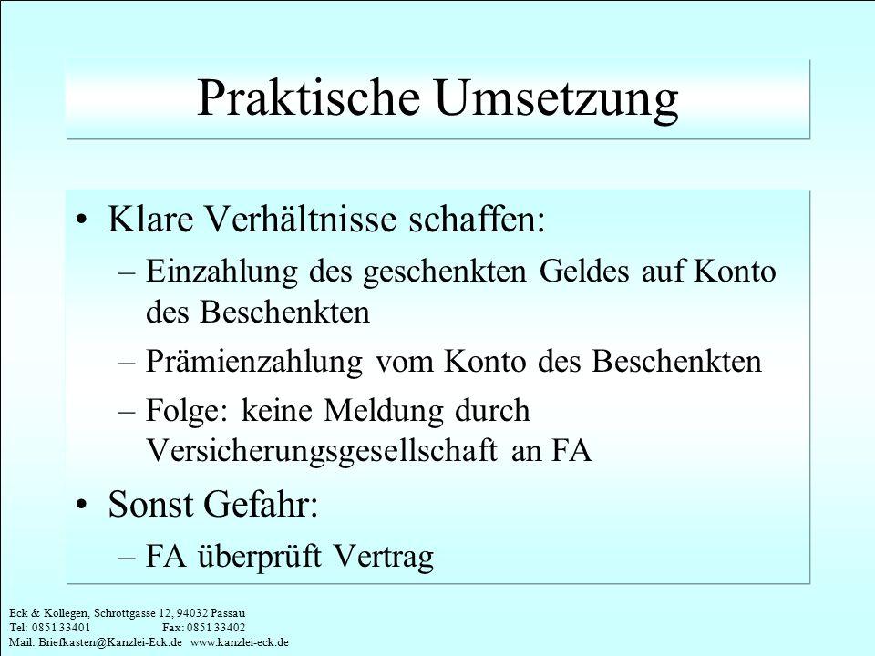 Eck & Kollegen, Schrottgasse 12, 94032 Passau Tel: 0851 33401 Fax: 0851 33402 Mail: Briefkasten@Kanzlei-Eck.de www.kanzlei-eck.de Praktische Umsetzung