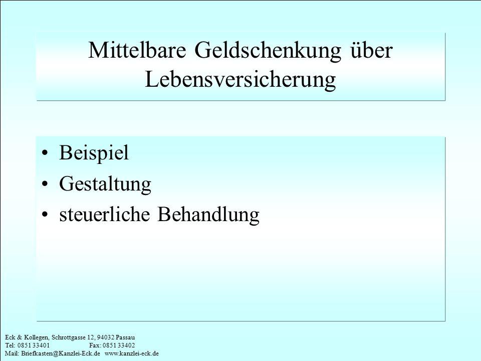 Eck & Kollegen, Schrottgasse 12, 94032 Passau Tel: 0851 33401 Fax: 0851 33402 Mail: Briefkasten@Kanzlei-Eck.de www.kanzlei-eck.de Mittelbare Geldschen