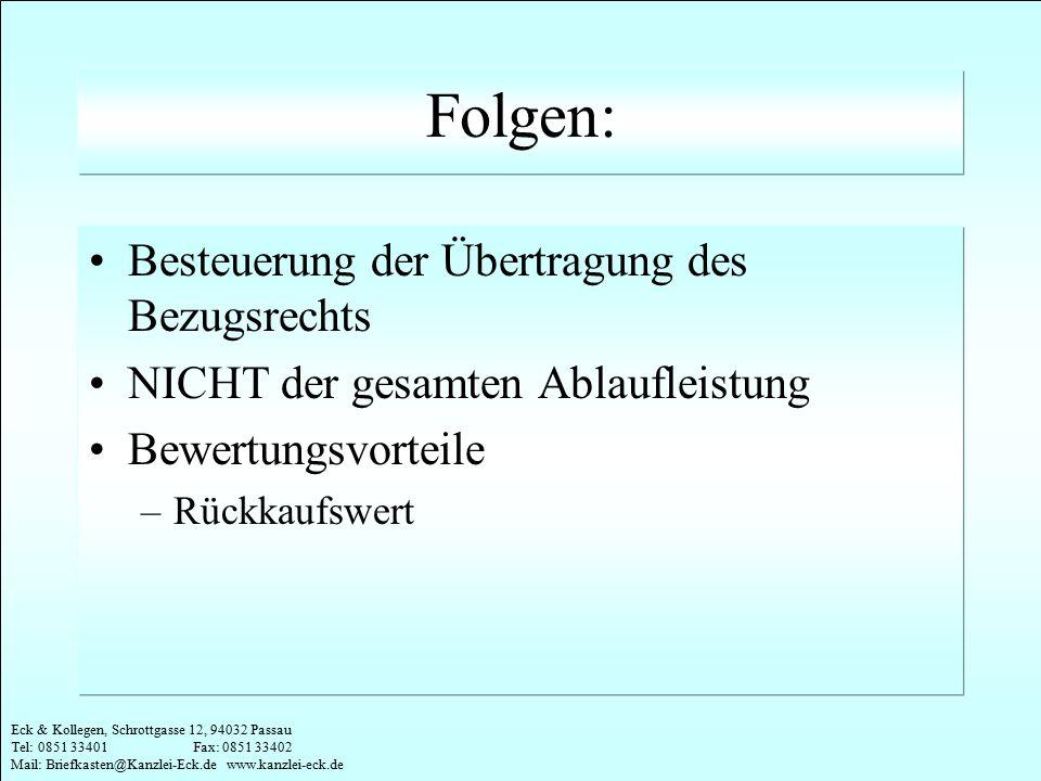 Eck & Kollegen, Schrottgasse 12, 94032 Passau Tel: 0851 33401 Fax: 0851 33402 Mail: Briefkasten@Kanzlei-Eck.de www.kanzlei-eck.de Folgen: Besteuerung