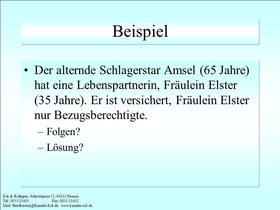 Eck & Kollegen, Schrottgasse 12, 94032 Passau Tel: 0851 33401 Fax: 0851 33402 Mail: Briefkasten@Kanzlei-Eck.de www.kanzlei-eck.de Beispiel Der alternd