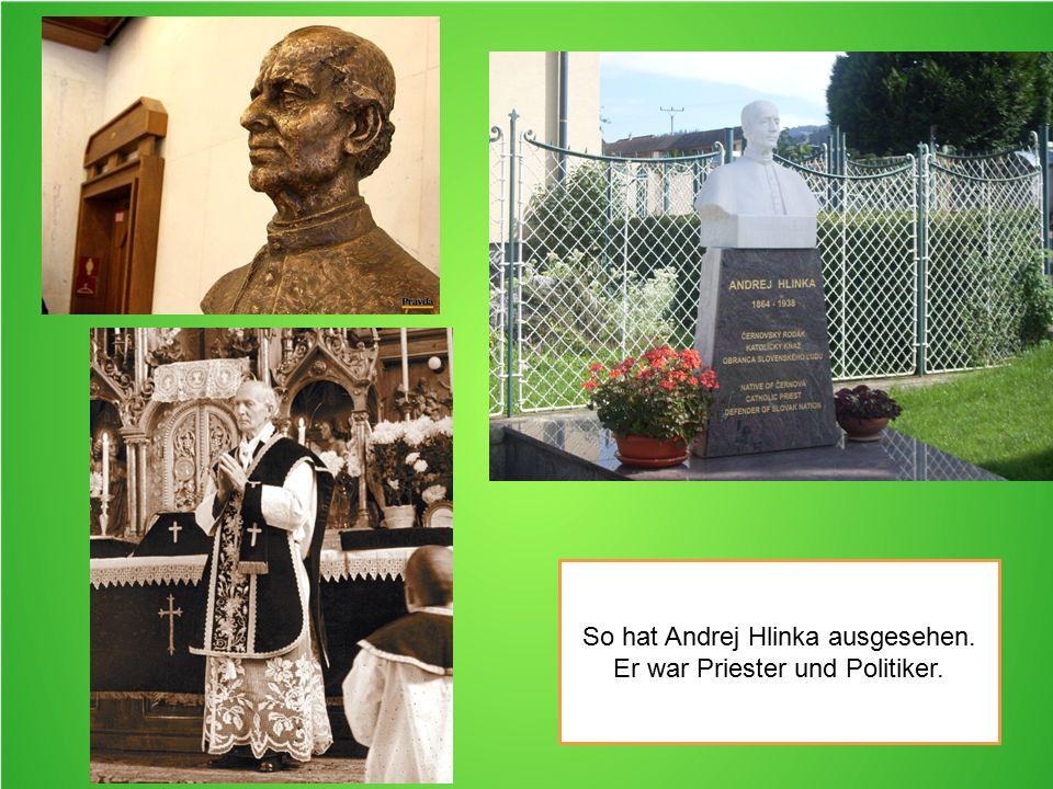 So hat Andrej Hlinka ausgesehen. Er war Priester und Politiker.