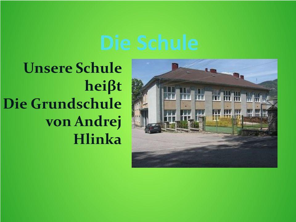 Die Schule Unsere Schule heiβt Die Grundschule von Andrej Hlinka