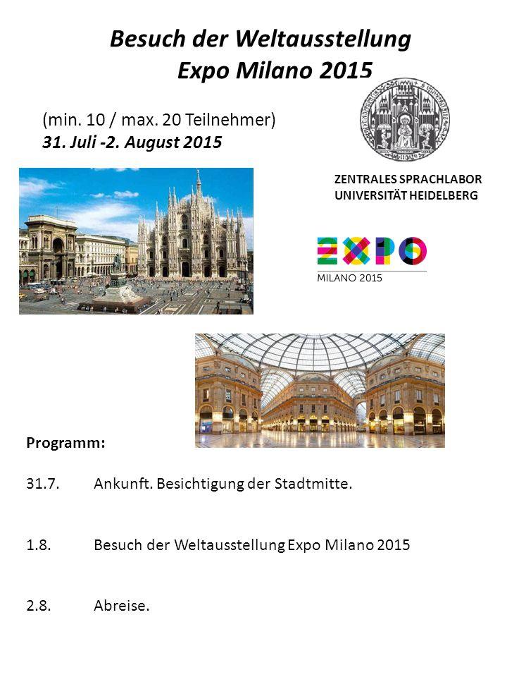 Besuch der Weltausstellung Expo Milano 2015 (min. 10 / max.