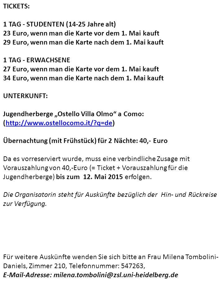 TICKETS: 1 TAG - STUDENTEN (14-25 Jahre alt) 23 Euro, wenn man die Karte vor dem 1.