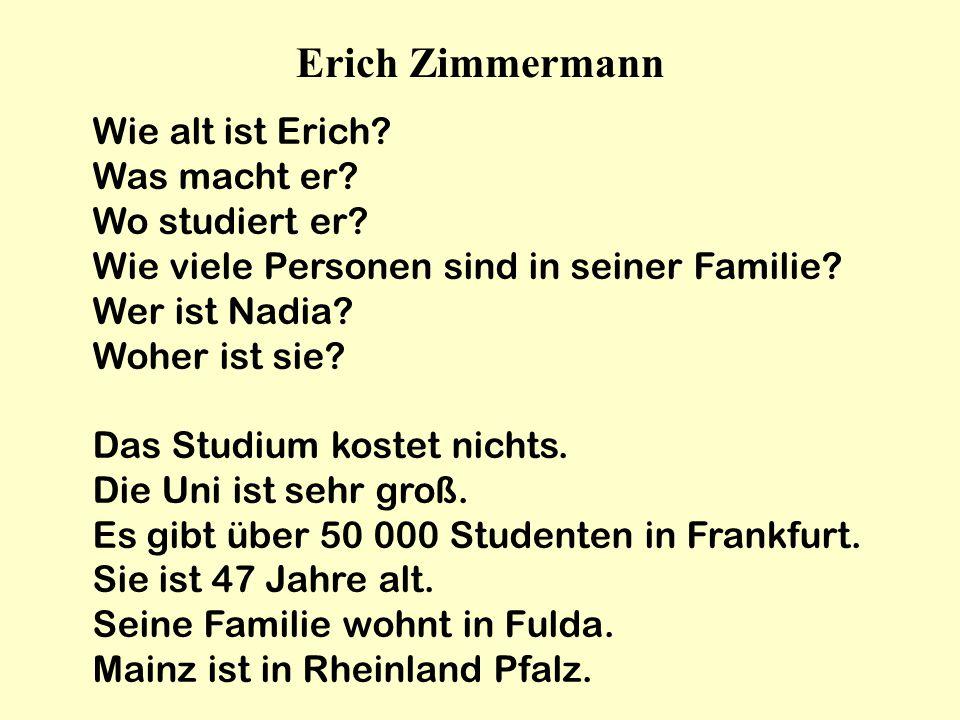 Erich Zimmermann Wie alt ist Erich? Was macht er? Wo studiert er? Wie viele Personen sind in seiner Familie? Wer ist Nadia? Woher ist sie? Das Studium
