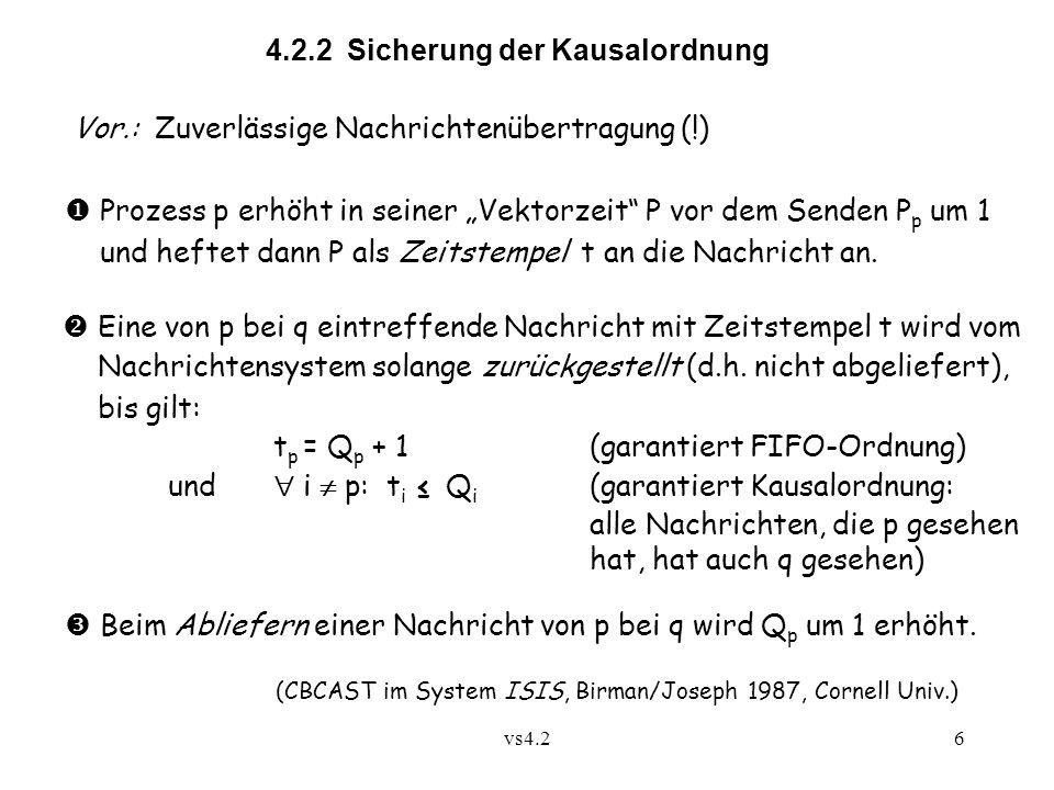 """vs4.26 4.2.2 Sicherung der Kausalordnung  Prozess p erhöht in seiner """"Vektorzeit P vor dem Senden P p um 1 und heftet dann P als Zeitstempel t an die Nachricht an."""
