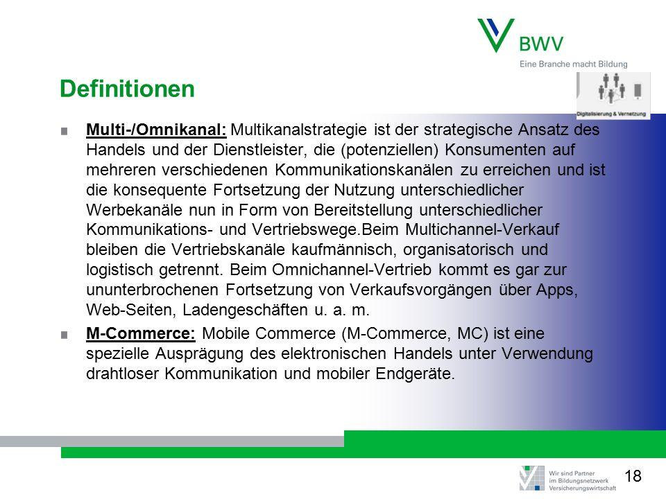 Definitionen Multi-/Omnikanal: Multikanalstrategie ist der strategische Ansatz des Handels und der Dienstleister, die (potenziellen) Konsumenten auf m