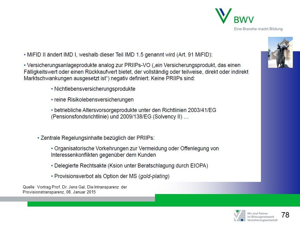 Quelle: Vortrag Prof. Dr. Jens Gal, Die Intransparenz der Provisionstransparenz, 08. Januar 2015 78