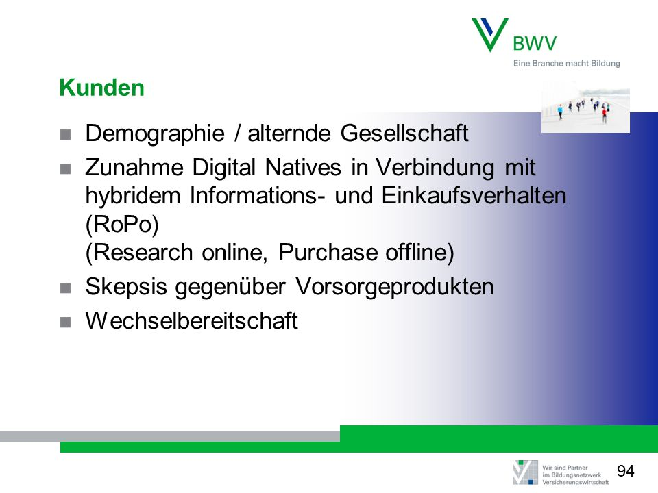 Kunden Demographie / alternde Gesellschaft Zunahme Digital Natives in Verbindung mit hybridem Informations- und Einkaufsverhalten (RoPo) (Research onl