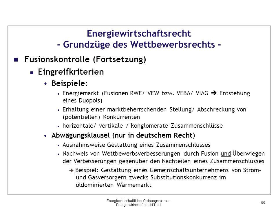 Energiewirtschaftlicher Ordnungsrahmen Energiewirtschaftsrecht Teil I Energiewirtschaftsrecht - Grundzüge des Wettbewerbsrechts - Fusionskontrolle (Fo
