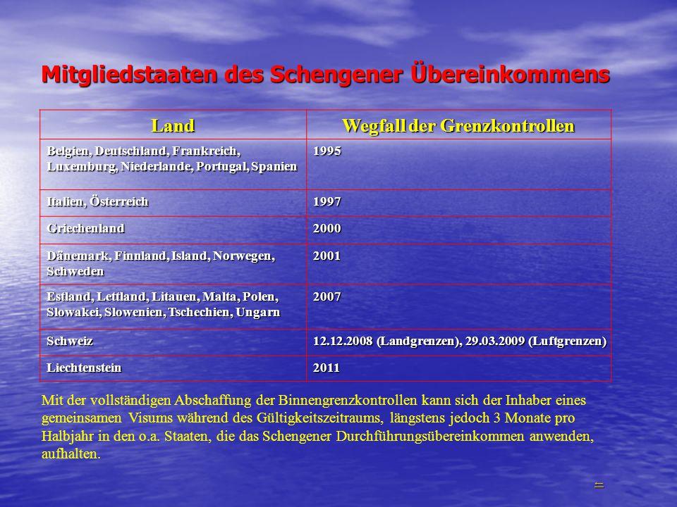 Mitgliedstaaten des Schengener Übereinkommens Land Wegfall der Grenzkontrollen Belgien, Deutschland, Frankreich, Luxemburg, Niederlande, Portugal, Spa