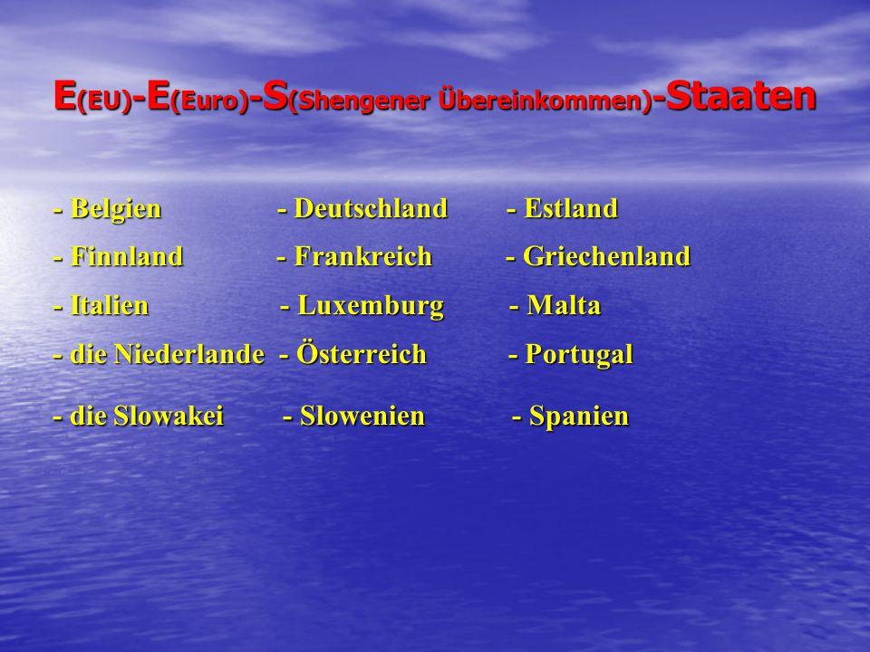 E (EU) - E (Euro) - S (Shengener Übereinkommen) - Staaten - Belgien - Deutschland - Estland - Finnland - Frankreich - Griechenland - Italien - Luxembu