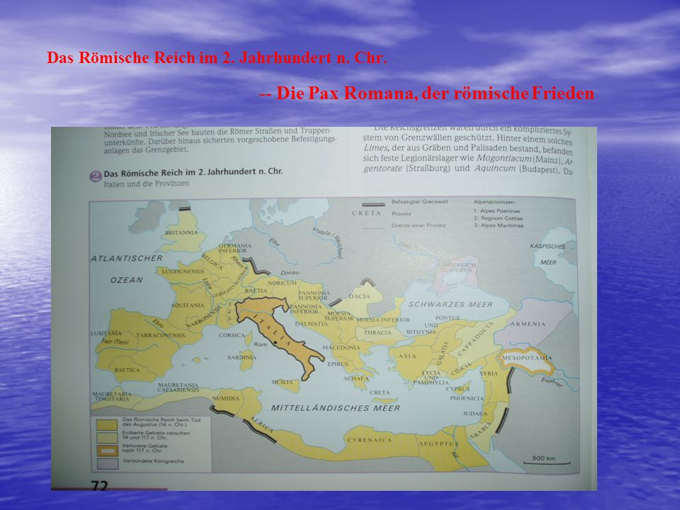 Das Römische Reich im 2. Jahrhundert n. Chr. -- Die Pax Romana, der römische Frieden