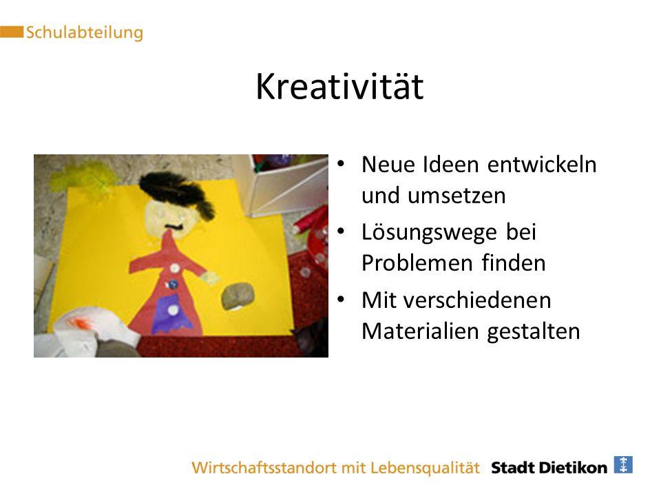 Kreativität Neue Ideen entwickeln und umsetzen Lösungswege bei Problemen finden Mit verschiedenen Materialien gestalten