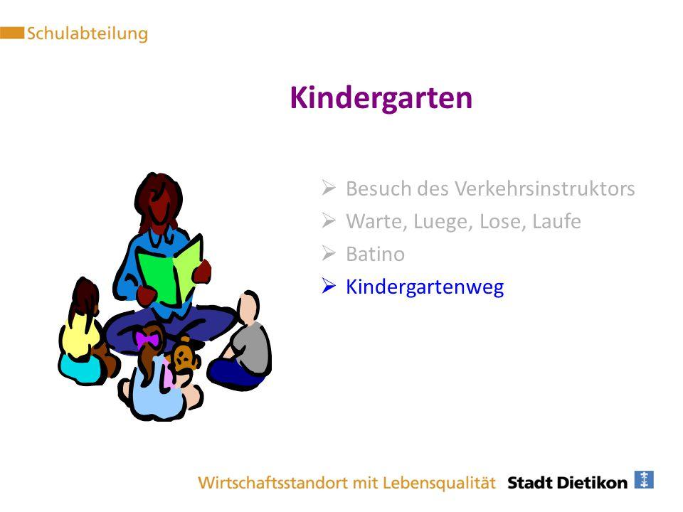  Besuch des Verkehrsinstruktors  Warte, Luege, Lose, Laufe  Batino  Kindergartenweg Kindergarten