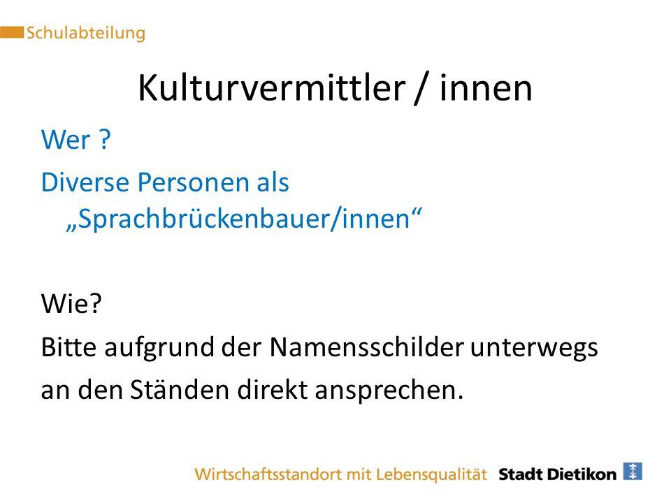 """Wer ? Diverse Personen als """"Sprachbrückenbauer/innen"""" Wie? Bitte aufgrund der Namensschilder unterwegs an den Ständen direkt ansprechen. Kulturvermitt"""