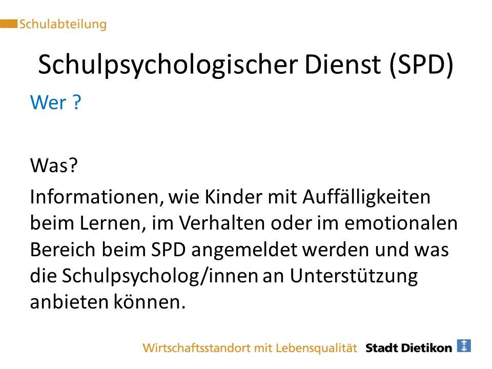 Schulpsychologischer Dienst (SPD) Wer ? Was? Informationen, wie Kinder mit Auffälligkeiten beim Lernen, im Verhalten oder im emotionalen Bereich beim