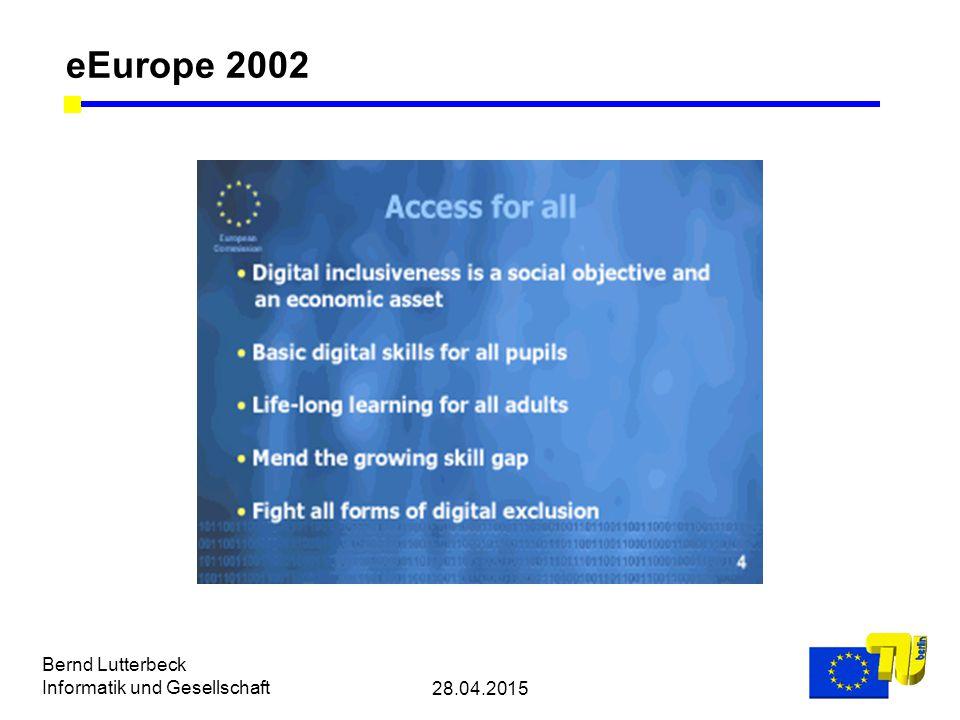28.04.2015 Bernd Lutterbeck Informatik und Gesellschaft eEurope 2002