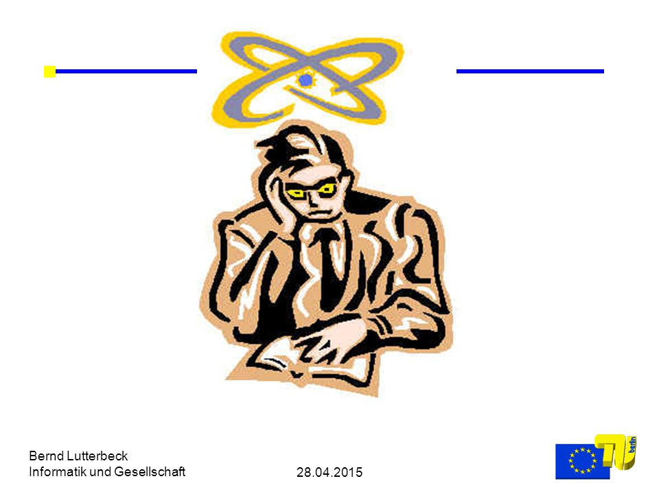 28.04.2015 Bernd Lutterbeck Informatik und Gesellschaft How much regulation for eEurope 2005?